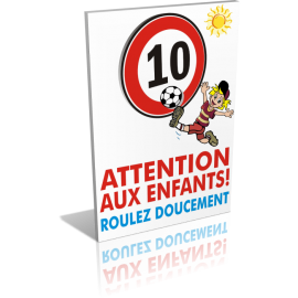 Attention aux enfants - Roulez doucement