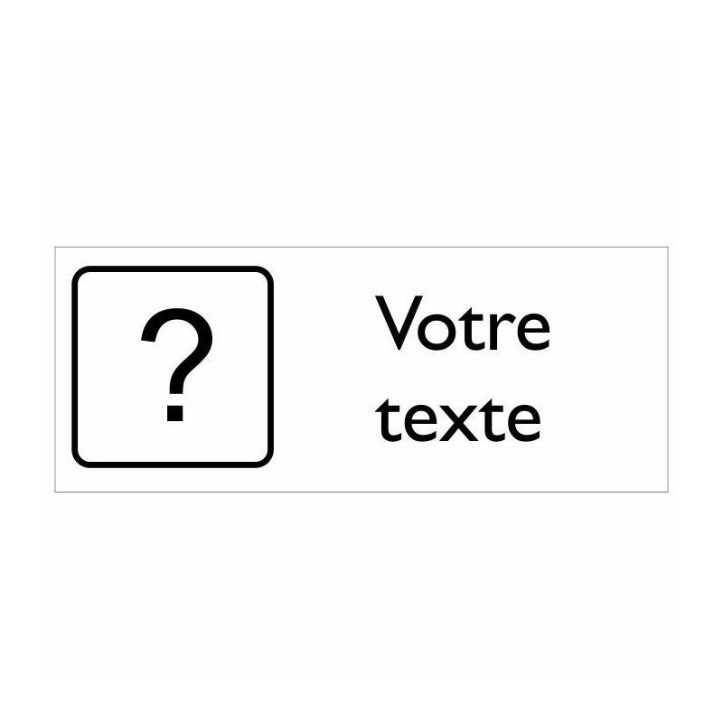 Plaque pictogramme et texte sur mesure