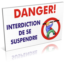 Danger - Interdiction de se suspendre