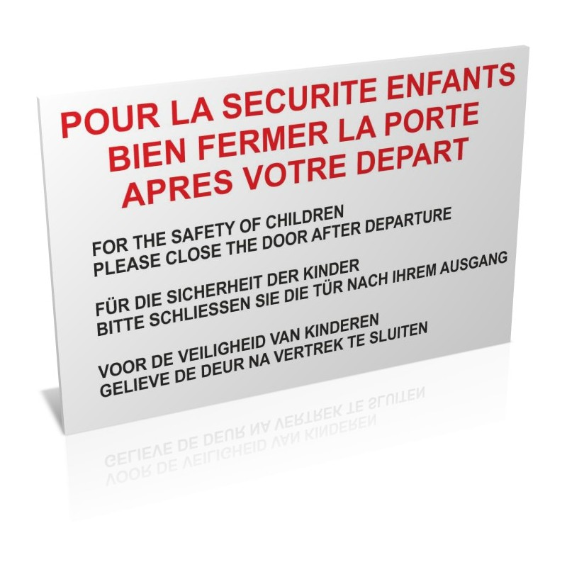 Pour la sécurité enfants - Bien fermer la porte après votre départ