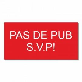 Pas de PUB -S.V.P.