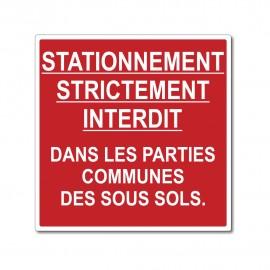 Stationnement strictement interdit dans les parties communes.