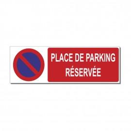 Panneau place de parking réservée Défense de stationner