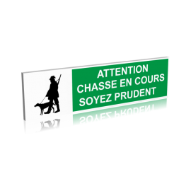 Attention chasse en cours - Soyez prudents